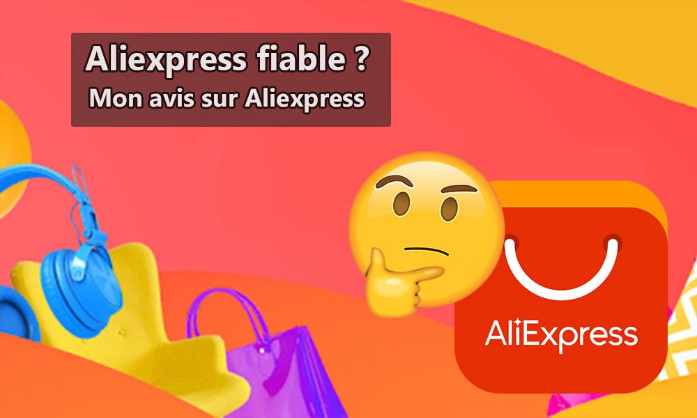 Aliexpress fiable ? Mon avis sur Aliexpress