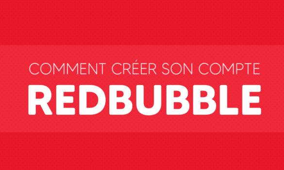 Comment créer son compte Redbubble