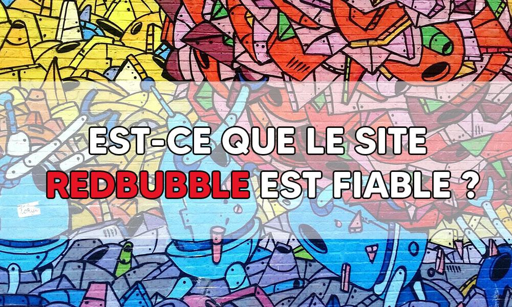 Est-ce que le site Redbubble est fiable ?