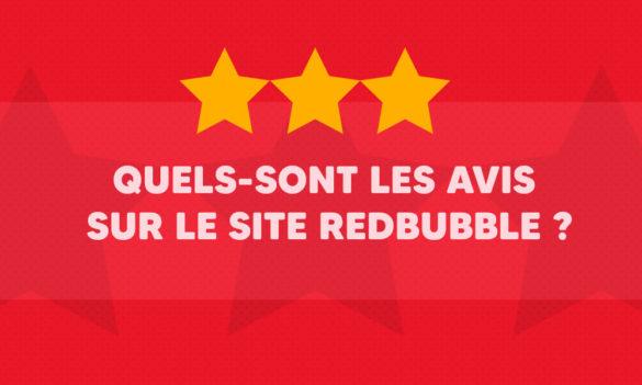 Quels-sont les avis sur le site Redbubble