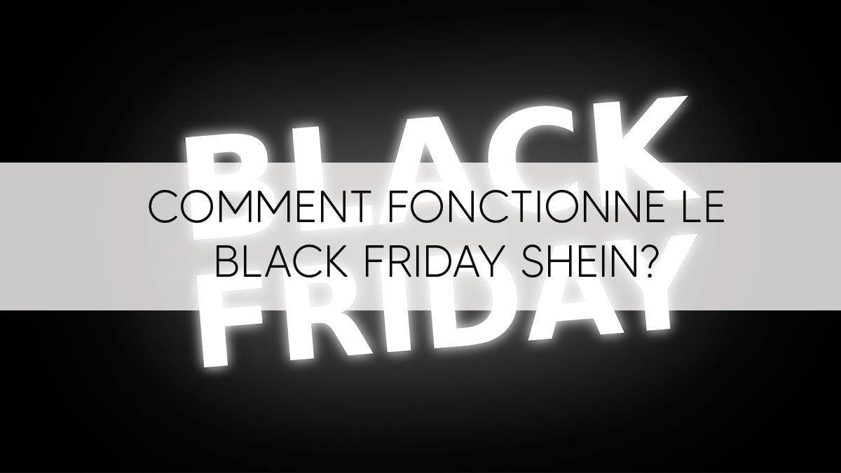Comment fonctionne le Black Friday SHEIN ? (2021)