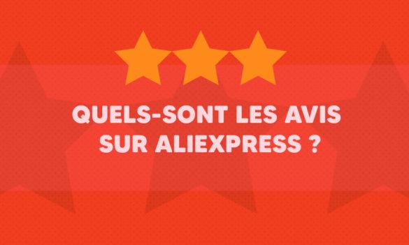 Quels-sont les avis sur Aliexpress