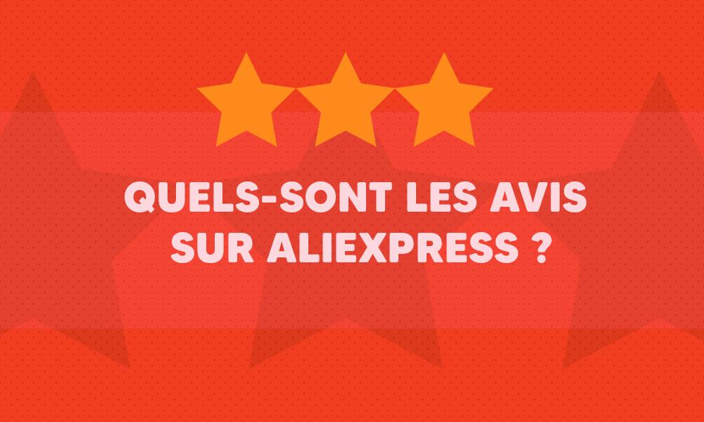 Quels-sont les avis sur Aliexpress ?