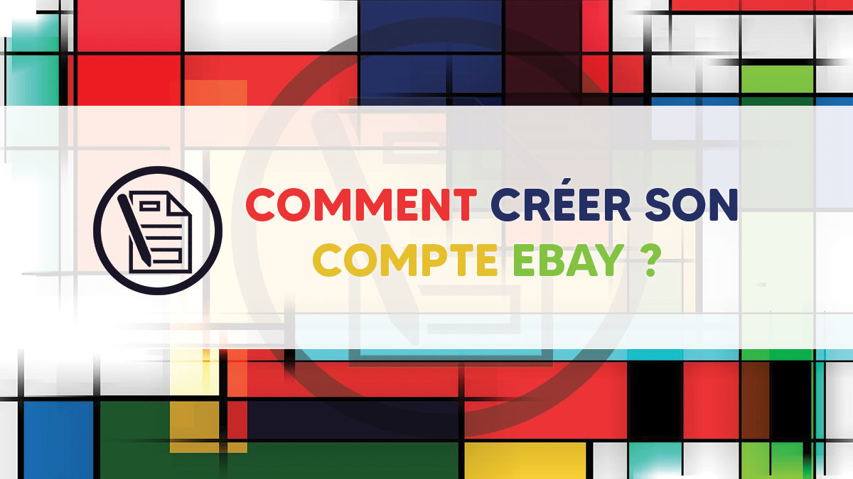 Comment créer son compte Ebay ?