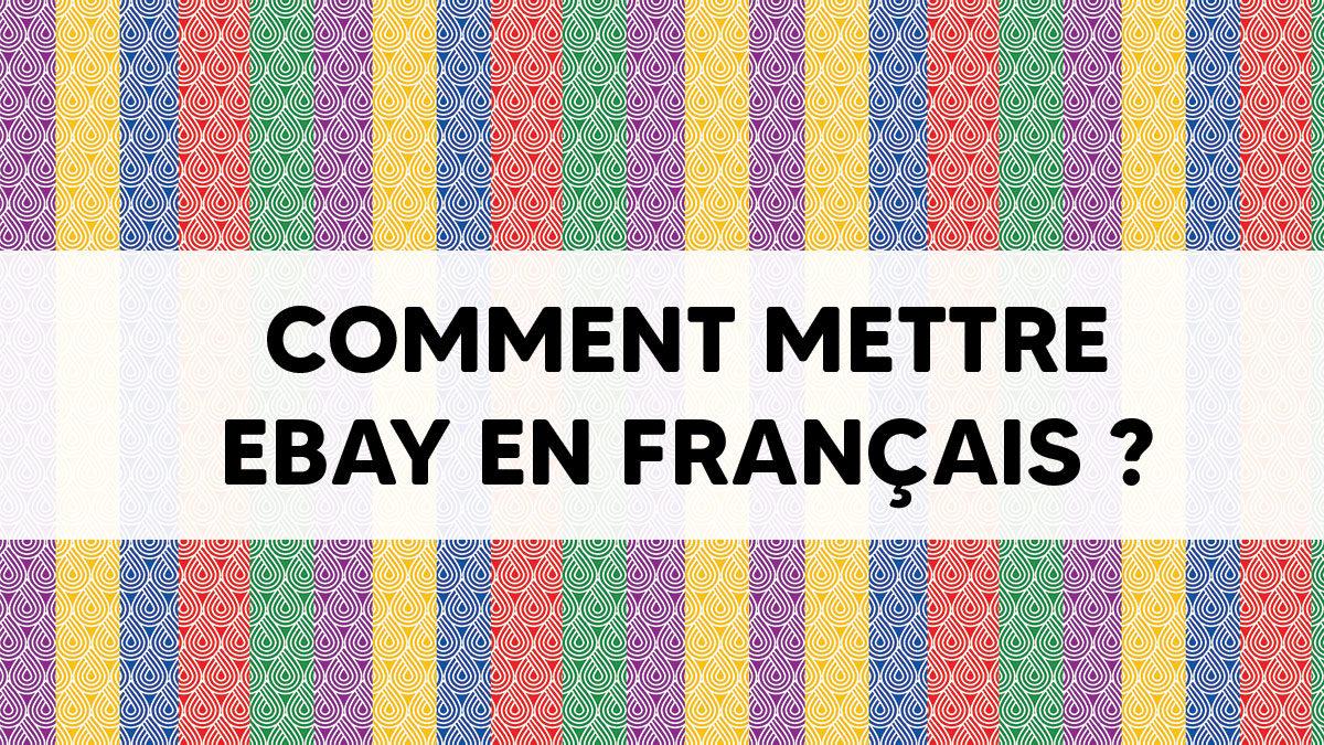Comment mettre Ebay en français ?