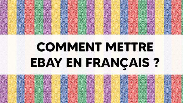 Comment mettre Ebay en français