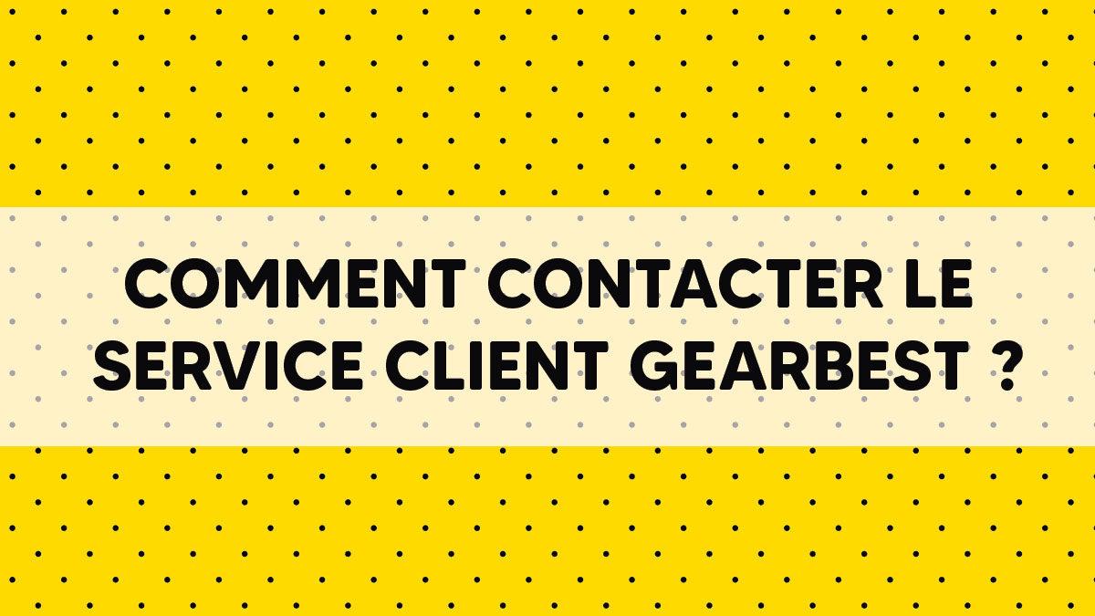 Comment contacter le service client Gearbest ?