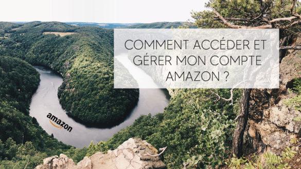 Comment accéder et gérer mon compte Amazon