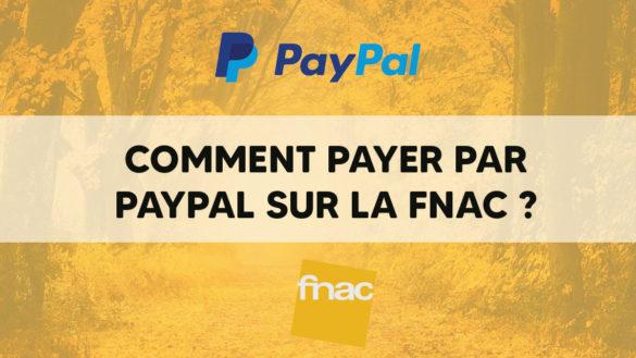 Comment payer par PayPal sur la Fnac ?