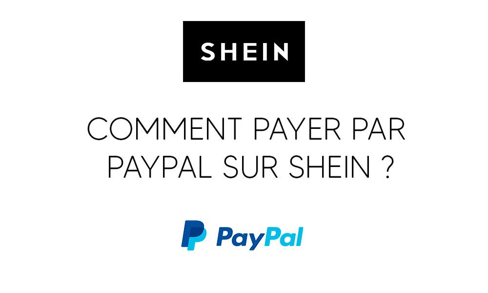 Comment payer par PayPal sur SHEIN ?