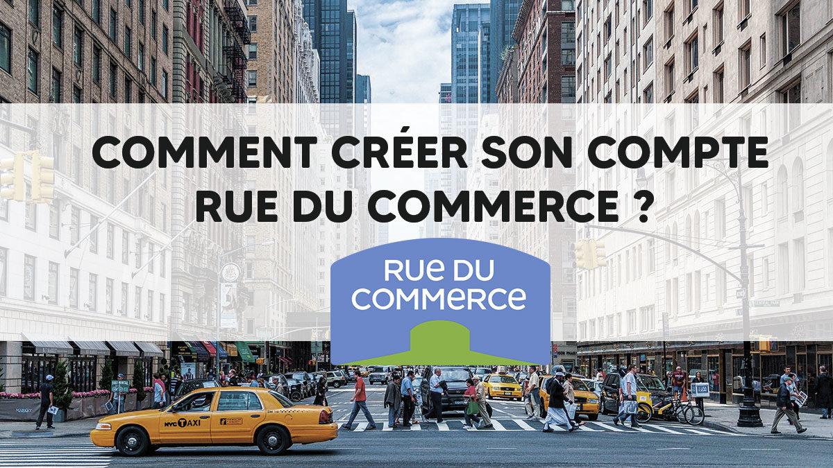 Comment créer son compte Rue du Commerce ?